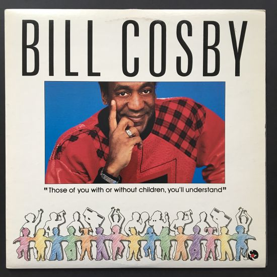 Bill Cosby: Those Of You With Or Without Children, You'll Understand LP