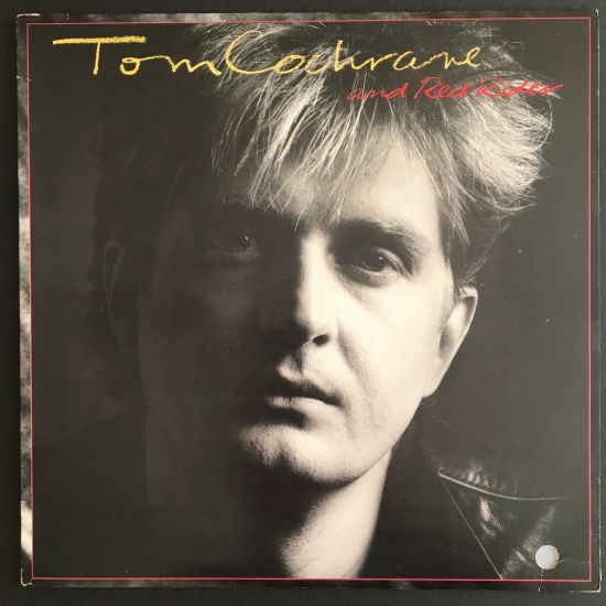 Tom Cochrane and Red Rider: Tom Cochrane and Red Rider LP