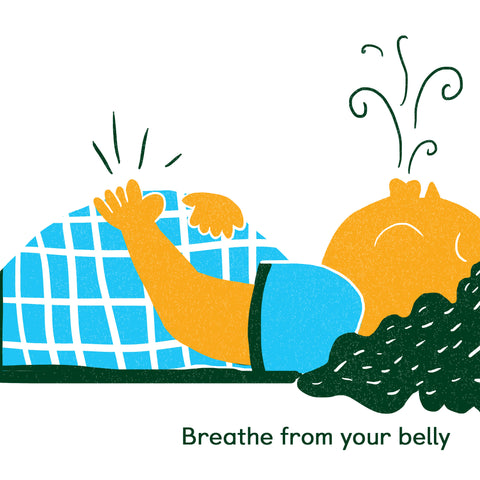 Breathe from your belly
