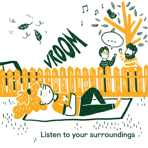 Listen to your surroundings
