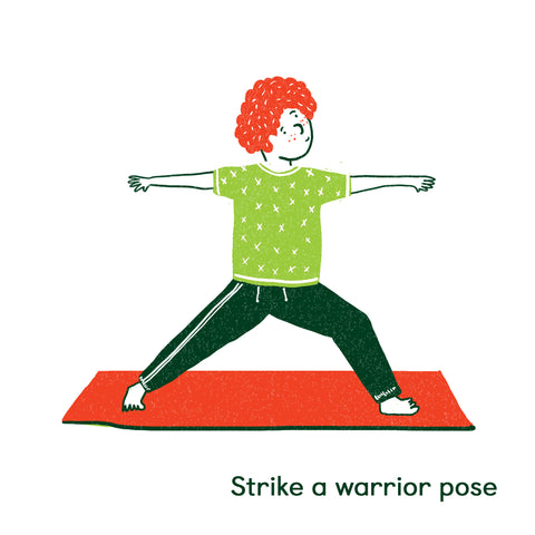 Strike a warrior pose