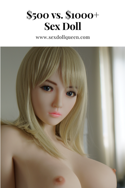 Cheap Sex Dolls ($500-$1000) vs. High-Quality $1000+ Sex Dolls
