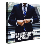 Business Man - Your Future Depends On (Canvas)