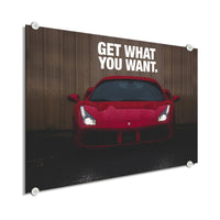 Ferrari - Get What You Want (Plexiglass)