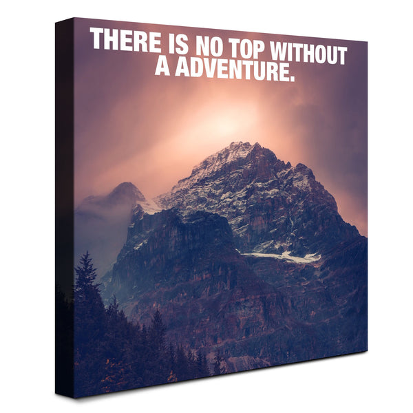 Mountain - There Is No Top Without A Adventure (Canvas)