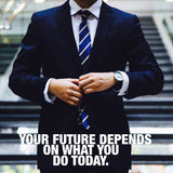 Business man - Your Future Depends On (Poster)