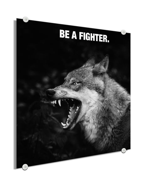 Wolf - Be A Fighter (Plexiglass)