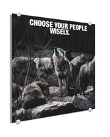 Wolf Pack - Choose Wisely (Plexiglass)