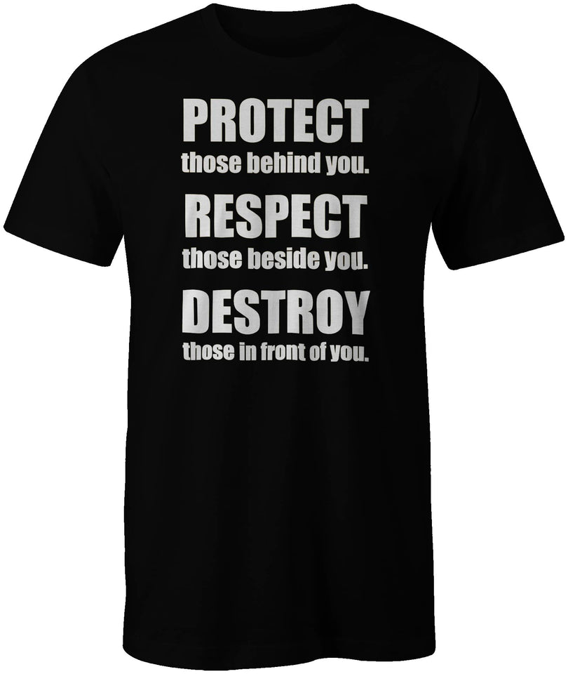 Protect Respect Destroy T-shirt