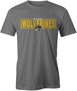 We Are Wolverines T-Shirt