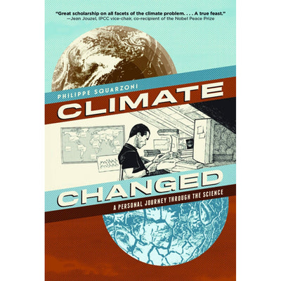 Climate Changed: A Personal Journey through the Science | Field Museum Store