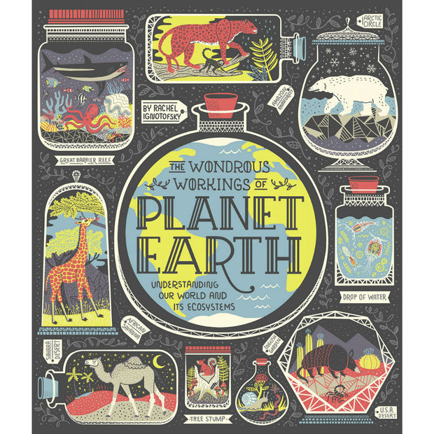 The Wondrous Workings of Planet Earth: Understanding Our World and Its Ecosystems | Field Museum Store