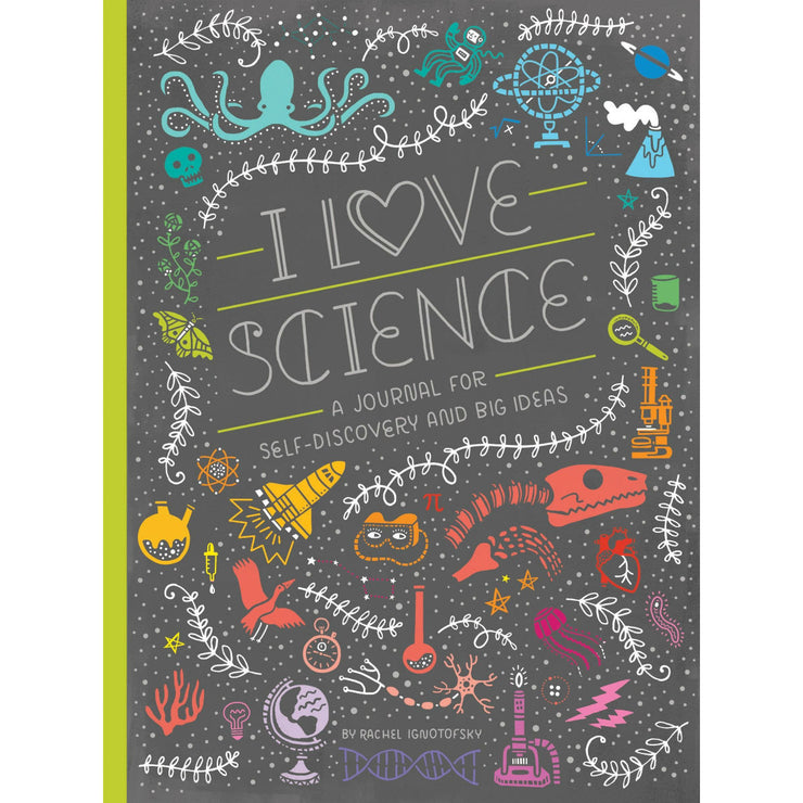 I Love Science: A Journal for Self-Discovery and Big Ideas | Field Museum Store