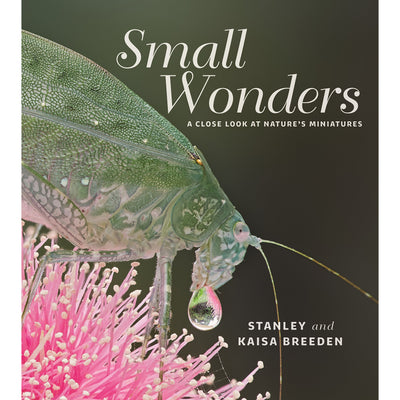 Small Wonders: A Close Look at Natures Miniatures | Field Museum Store