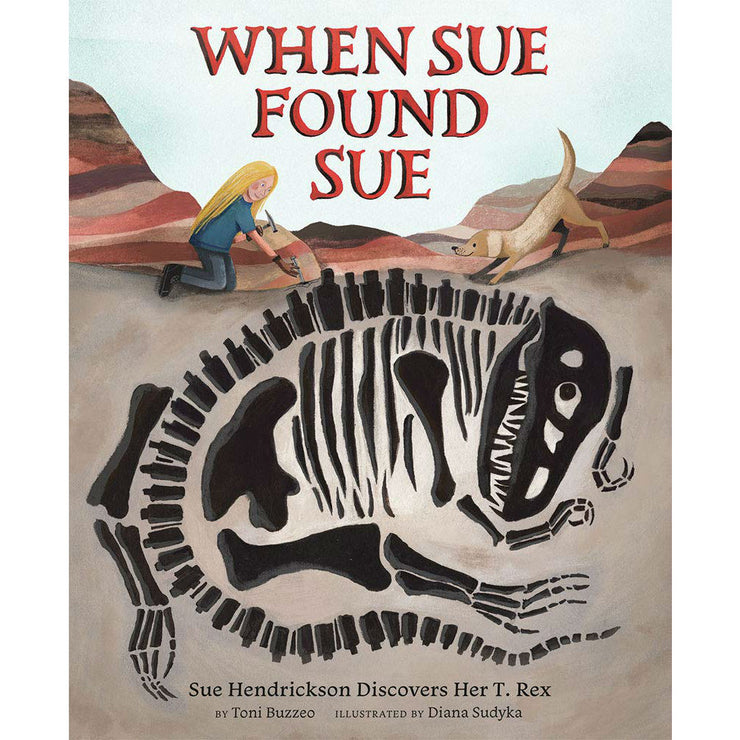 When Sue Found Sue | Field Museum Store