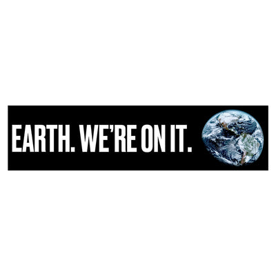 Earth. We're On It. Bumper Sticker | Field Museum Store