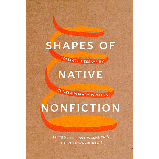 Shapes of Native Nonfiction: Collected Essays by Contemporary Writers | Field Museum Store