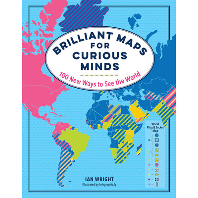 Brilliant Maps for Curious Minds: 100 New Ways to See the World | Field Museum Store