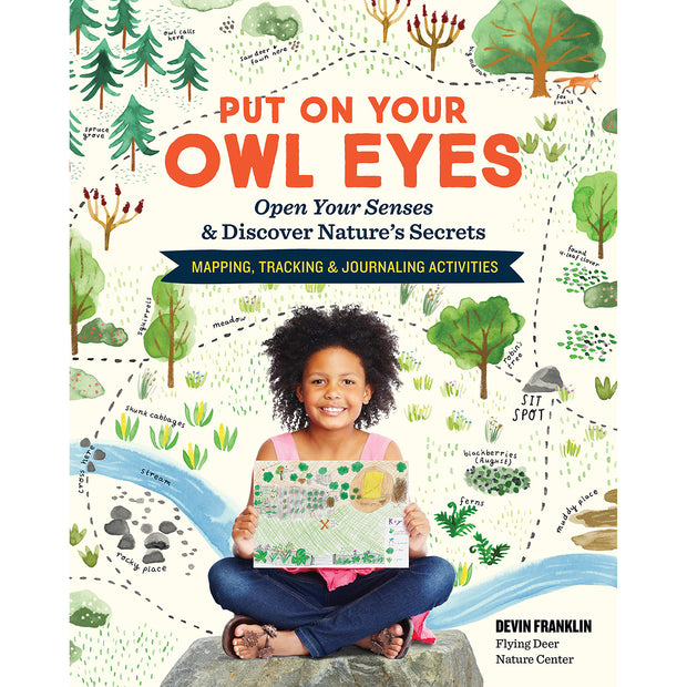Put On Your Owl Eyes: Open Your Senses & Discover Nature's Secrets; Mapping, Tracking & Journaling Activities | Field Museum Store