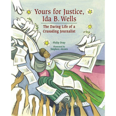 Yours for Justice, Ida B. Wells: The Daring Life of a Crusading Journalist | Field Museum Store