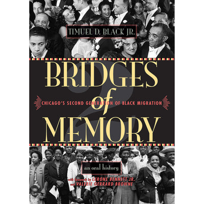 Bridges of Memory: Chicago's Second Generation of Black Migration | Field Museum Store