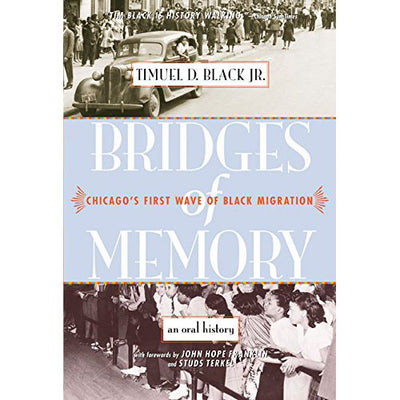 Bridges of Memory: Chicago's First Wave of Black Migration | Field Museum Store