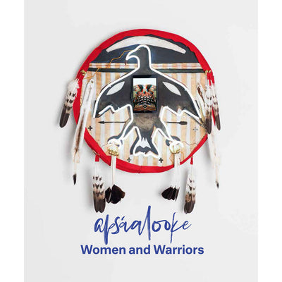Apsáalooke Women and Warriors Companion Book | Field Museum Store