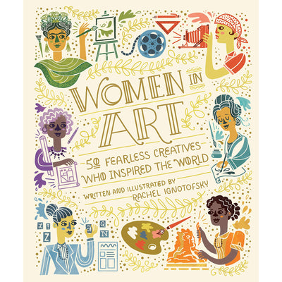 Women in Art: 50 Fearless Creatives Who Inspired the World | Field Museum Store