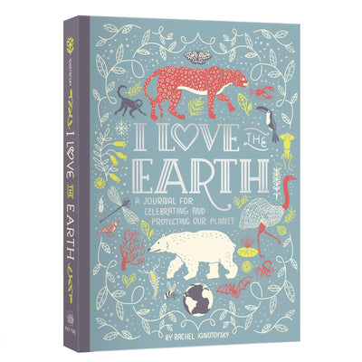 I Love the Earth: A Journal for Celebrating and Protecting Our Planet | Field Museum Store