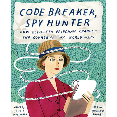 Code Breaker, Spy Hunter: How Elizebeth Friedman Changed the Course of Two World Wars | Field Museum Store