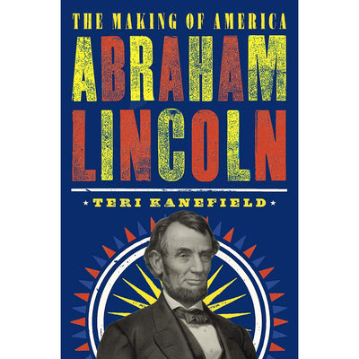 Abraham Lincoln: The Making of America #3 | Field Museum Store
