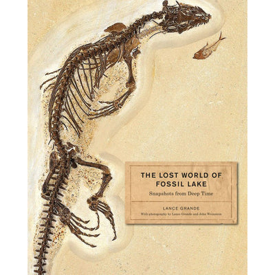 The Lost World of Fossil Lake: Snapshots from Deep Time | Field Museum Store