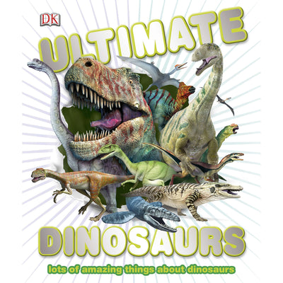 Ultimate Dinosaurs: Lots of Amazing Things About Dinosaurs | Field Museum Store
