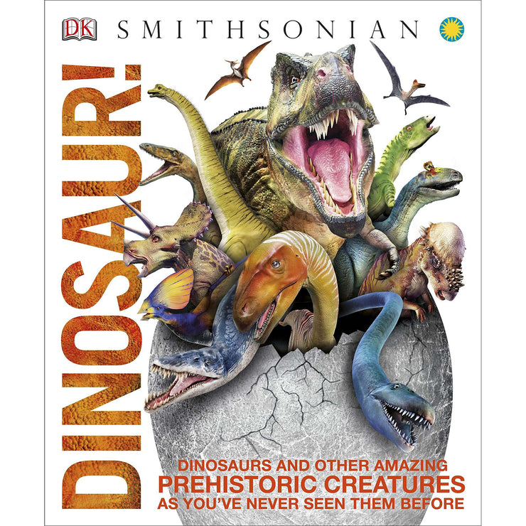 Dinosaur!: Dinosaurs and Other Amazing Prehistoric Creatures as Youve Never Seen Them Before | Field Museum Store