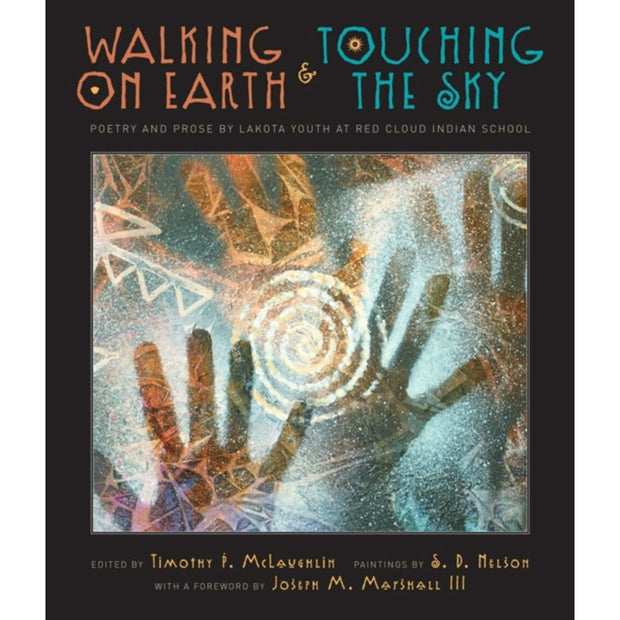 Walking on Earth and Touching the Sky: Poetry and Prose by Lakota Youth at Red Cloud Indian School | Field Museum Store