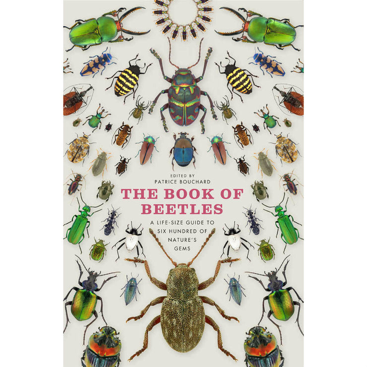 The Book of Beetles: A Life-Size Guide to Six Hundred of Natures Gems | Field Museum Store