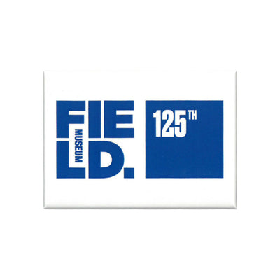 Field Museum 125th Anniversary Magnet | Field Museum Store