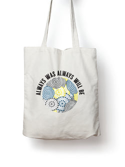 Always Was Always Will Be Cotton Tote Bag With Aboriginal Artwork