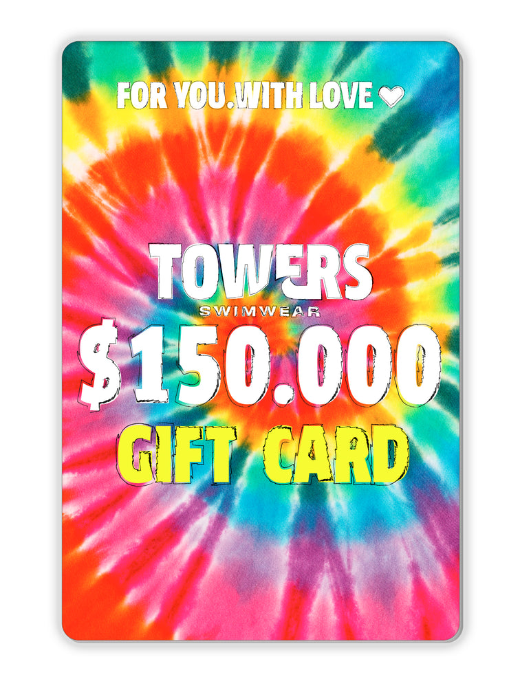$150.000 TOWERS SWIMWEAR GIFT CARD