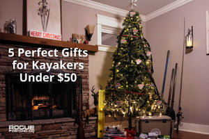 5 Perfect Gifts for Kayakers for Under $50