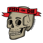 """Fish Or Die"" Die Cut Sticker"