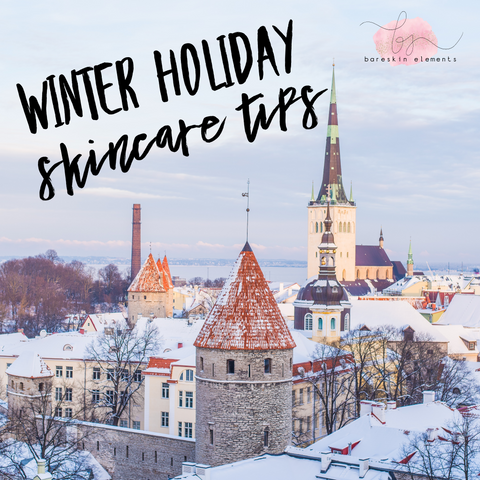 Winter holiday skincare tips