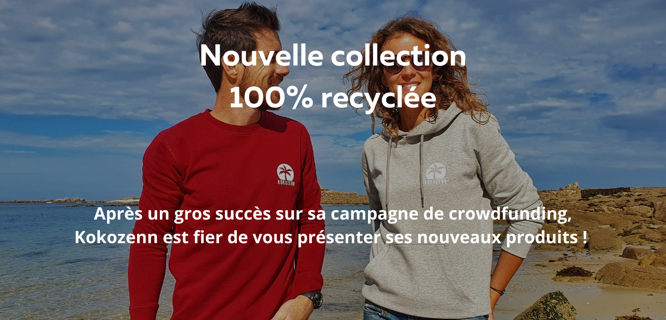 Nouvelle collection 100 % recyclée vêtement Kokozenn