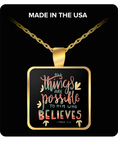 All Things Are Possible To Him Who Believes Necklace