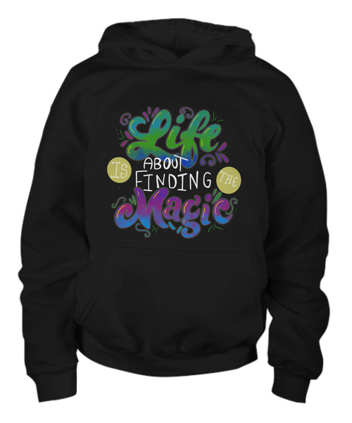 Youth Hoodie Life Is About Finding The Magic