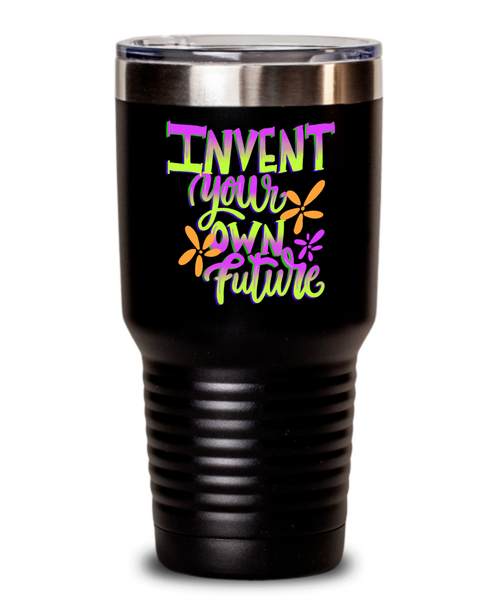 Invent Your Own Future Tumbler