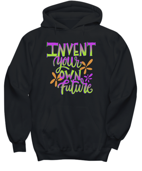 Adult Hoodie Invent Your Own Future