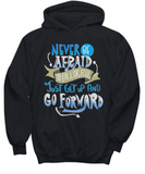 Adult Hoodie Never Be Afraid To Fall Or Fail, Just Get Up And Go Forward