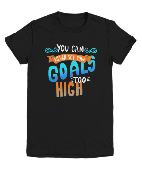 Youth Shirt You Can Never Set Your Goals Too High