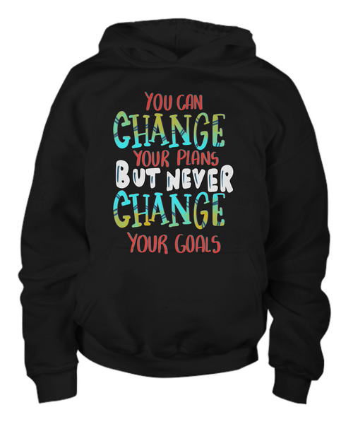 Youth Hoodie You Can Change Your Plans But Never Change Your Goals